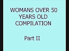 Womans over 50 years old compilation Part II